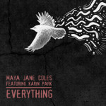 "Maya Jane Coles Ft. Karin Park - ""Everything"""
