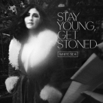 "White Sea - ""Stay Young, Get Stoned"""