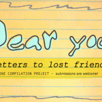 Dear You: Letters to Lost Friends (Open Submissions!)
