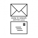 Snow In Newark (with Dawn Golden) (XXYYXX Remix)