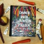 Jackson Pollock's cookbook - Dinner With Pollock