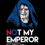 Not My Emperor